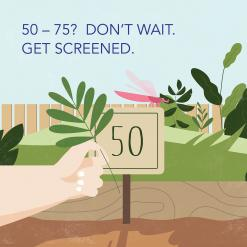 50-75? Don't wait. Get screened.